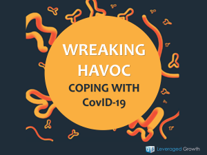 Wreaking Havoc Coping with COVID – 19